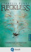 eBook: Reckless 02 - Lebendige Schatten