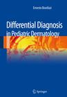 Bonifazi, Ernesto: Differential Diagnosis in Pediatric Dermatology