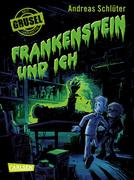 eBook:  Grusel garantiert 04: Frankenstein und ich