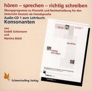 Schiemann, Endrik;Bölck, Martina: hören - sprechen - richtig schreiben. CD. Konsonanten