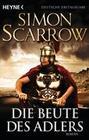 Simon Scarrow: Die Beute des Adlers