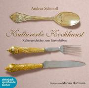 0405619807666 - Andrea Schmoll: Kulturerbe Kochkunst - Книга
