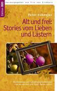eBook:  Alt und frei: Stories vom Lieben und Lästern