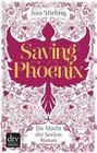 Joss Stirling: Saving Phoenix Die Macht der Seelen 2