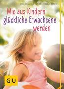 eBook: Wie aus Kindern glückliche Erwachsene werden