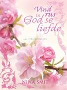 Nina Smit: Vind rus in God se liefde