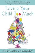 eBook: Loving Your Child Too Much