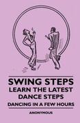 eBook: Swing Steps - Learn the Latest Dance Steps - Dancing in a Few Hours
