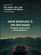 eBook: How Kerouac's On the Road Created a Generation of Half-Believers