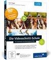 Rogge,  Axel: Die Videoschnitt-Schule