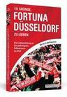 Wangenheim, Jens;Hinz, Niko: 111 Gründe, Fortuna Düsseldorf zu lieben