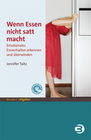 Taitz, Jennifer: Wenn Essen nicht satt macht