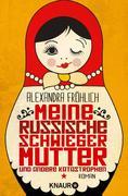 eBook: Meine russische Schwiegermutter und andere Katastrophen