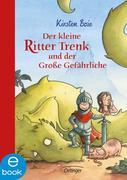 eBook: Der kleine Ritter Trenk und der große Gefährliche