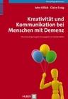 Killick,  John;Craig,  Claire: Kreativität und Kommunikation bei Menschen mit Demenz