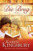 Karen Kingsbury: Die Brug