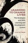 Tsang, A. Ka Tat: Learning to Change Lives: The Strategies and Skills Learning and Development System
