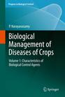Narayanasamy,  P.: Biological Management of Diseases of Crops