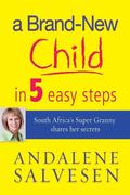 Andalene Salvesen: A brand new child in 5 easy steps
