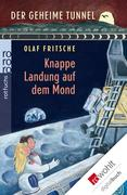 eBook: Der geheime Tunnel. Knappe Landung auf dem Mond
