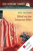 eBook: Der geheime Tunnel. Rätsel um den Schwarzen Ritter
