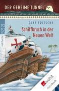 eBook: Der geheime Tunnel. Schiffbruch in der Neuen Welt