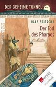eBook: Der geheime Tunnel. Der Tod des Pharaos