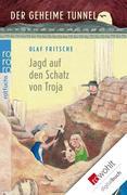 eBook: Der geheime Tunnel. Jagd auf den Schatz von Troja