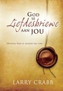Larry Crabb: God se liefdesbriewe aan jou