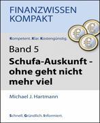 Michael J. Hartmann: Schufa-Auskunft - ohne geh...