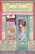 eBook: Die Glücksbäckerei - Das magische Rezeptbuch