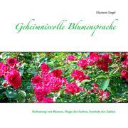 Engel, Eleonore: Geheimnisvolle Blumensprache
