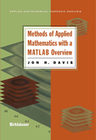 Davis,  Jon H.: Methods of Applied Mathematics with a MATLAB Overview