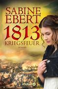 eBook: 1813 - Kriegsfeuer