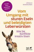 eBook: Vom Umgang mit sturen Eseln und beleidigten Leberwürsten