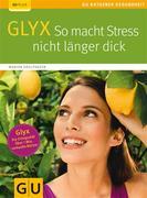 eBook:  Glyx: So macht der Stress Sie nicht länger dick