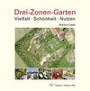 Gastl, Markus: Drei-Zonen-Garten