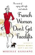 eBook: French Women Don't Get Facelifts