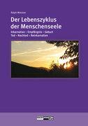 Metzner, Ralph: Der Lebenszyklus der Menschenseele