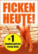eBook: Ficken heute! 1 Daniela und der Porno-Dreh