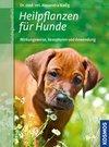 Nadig, Alexandra: Heilpflanzen für Hunde