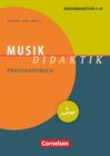 Breitweg, Jörg;Gies, Stefan;Heß,  Frauke;Kosuch,  Markus;Meyer,  Hilbert: Musik-Didaktik. Praxishandbuch für die Sekunda