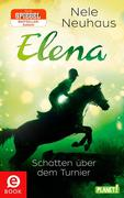 eBook:  Elena - Ein Leben für Pferde , Band 3: Elena - Ein Leben für Pferde, Schatten über dem Turnier