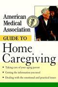 eBook: American Medical Association Guide to Home Caregiving