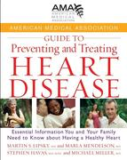 eBook: American Medical Association Guide to Preventing and Treating Heart Disease