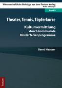 Hausser, Bernd: Theater, Tennis, Töpferkurse
