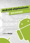 Harju, Jukka: Android-ohjelmoinnin perusteet