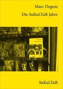 eBook: Die SuKuLTuR Jahre