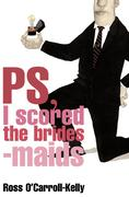 eBook: Ross O'Carroll-Kelly, PS, I scored the bridesmaids