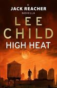 eBook:  High Heat: (A Jack Reacher Novella)